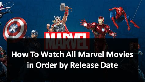 How To Watch All Marvel Movies in Order by Release Date