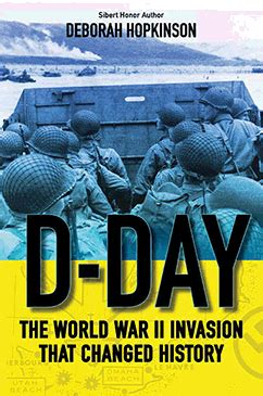 D-Day: The World War II Invasion that Changed History by