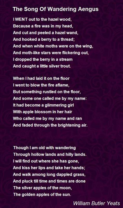 The Song Of Wandering Aengus Poem by William Butler Yeats